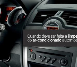 Quando deve ser feita a limpeza do ar-condicionado automotivo?